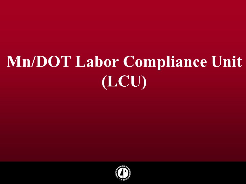 Mn/DOT Labor Compliance Unit (LCU)
