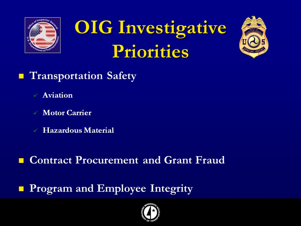 Transportation Safety Aviation Motor Carrier Hazardous Material Contract Procurement and Grant Fraud Program and Employee Integrity OIG Investigative