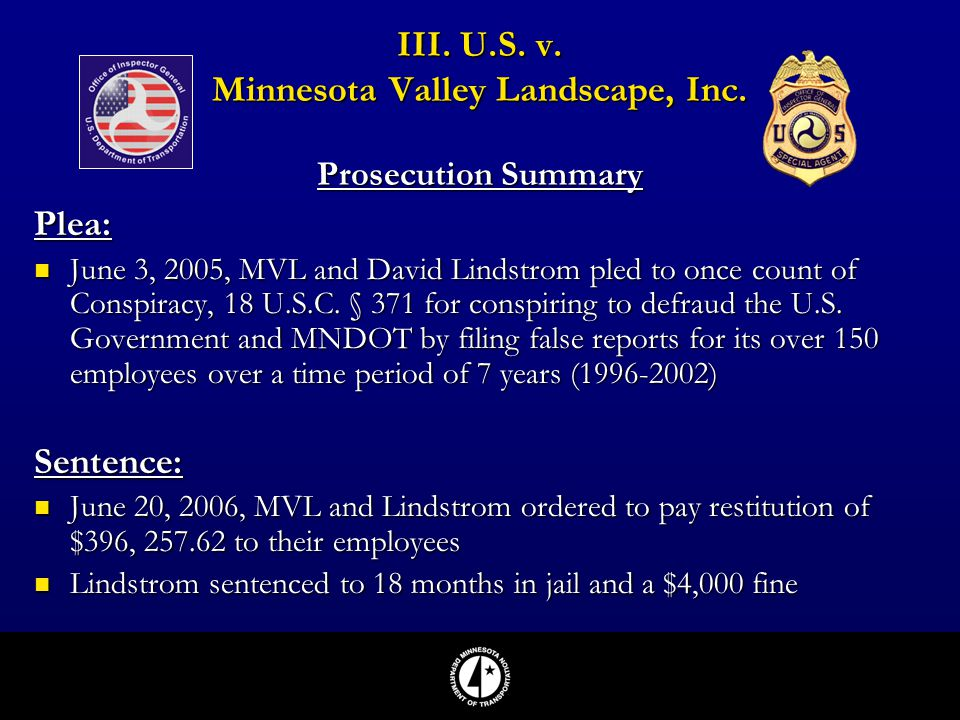 Plea: June 3, 2005, MVL and David Lindstrom pled to once count of Conspiracy, 18 U.S.C. § 371 for conspiring to defraud the U.S. Government and MNDOT