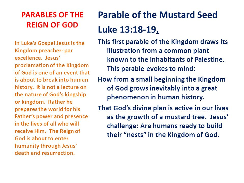 PARABLES OF THE REIGN OF GOD Parable of the Mustard Seed Luke 13:18-19.