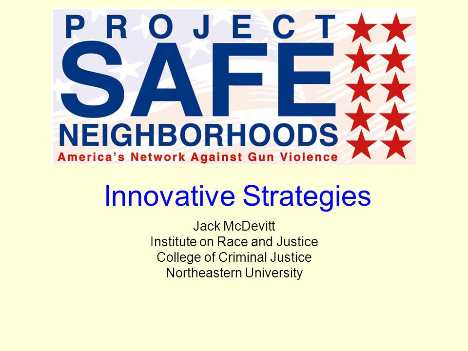 Innovative Strategies Jack McDevitt Institute on Race and Justice College of Criminal Justice Northeastern University