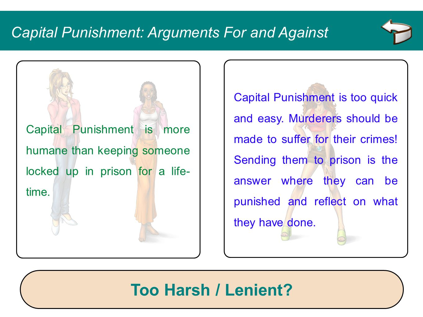 Capital Punishment is more humane than keeping someone locked up in prison for a life- time. Capital Punishment is too quick and easy. Murderers shoul
