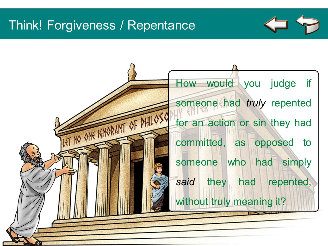 How would you judge if someone had truly repented for an action or sin they had committed, as opposed to someone who had simply said they had repented