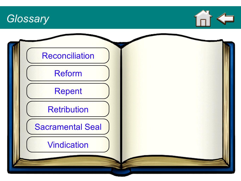 Glossary Reconciliation Reform Repent Retribution Sacramental Seal Vindication