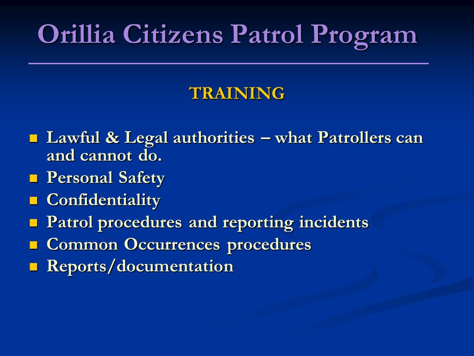 TRAINING Lawful & Legal authorities – what Patrollers can and cannot do. Lawful & Legal authorities – what Patrollers can and cannot do. Personal Safe