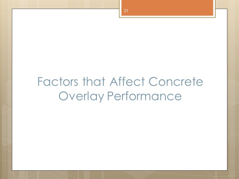Factors that Affect Concrete Overlay Performance 21
