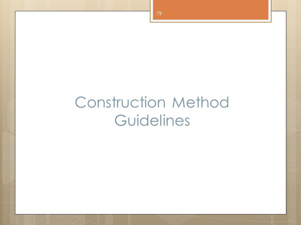 Construction Method Guidelines 79