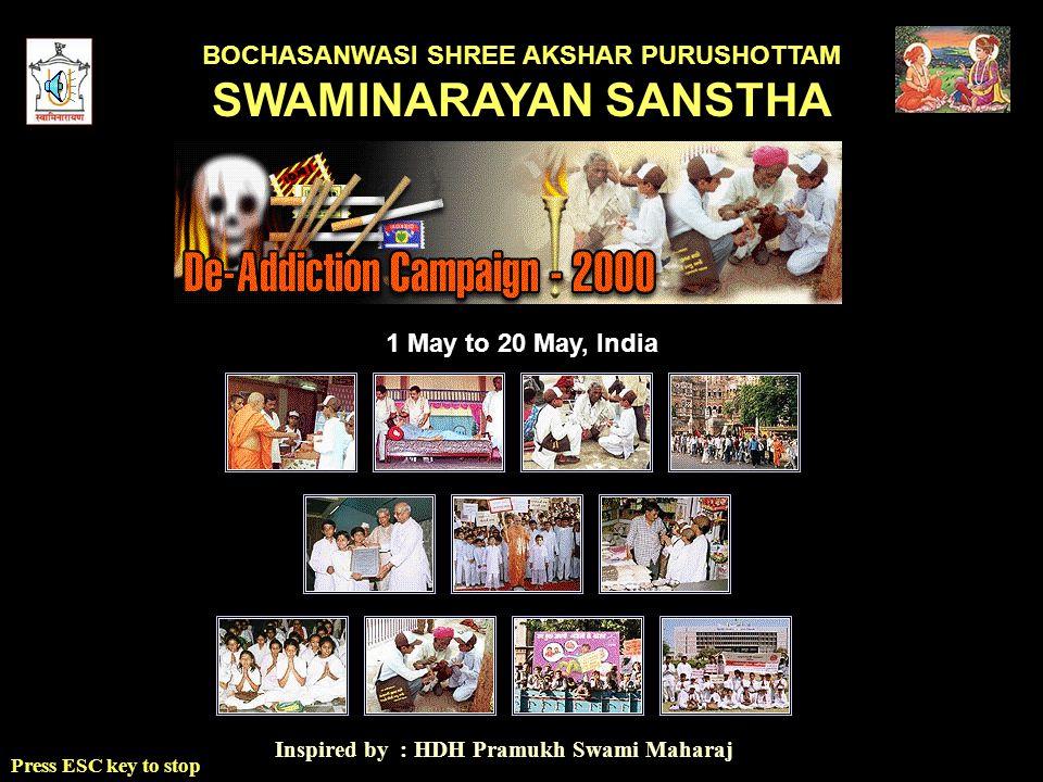 BOCHASANWASI SHREE AKSHAR PURUSHOTTAM SWAMINARAYAN SANSTHA Press ESC key to stop Inspired by : HDH Pramukh Swami Maharaj 1 May to 20 May, India
