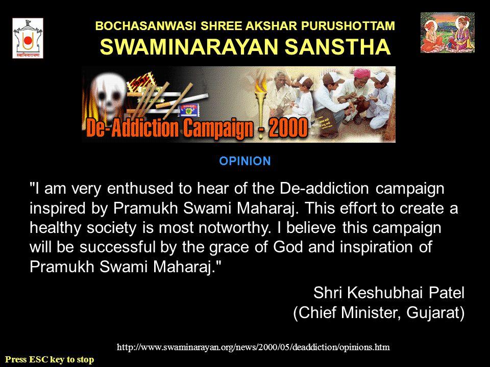 BOCHASANWASI SHREE AKSHAR PURUSHOTTAM SWAMINARAYAN SANSTHA Press ESC key to stop I am very enthused to hear of the De-addiction campaign inspired by Pramukh Swami Maharaj.