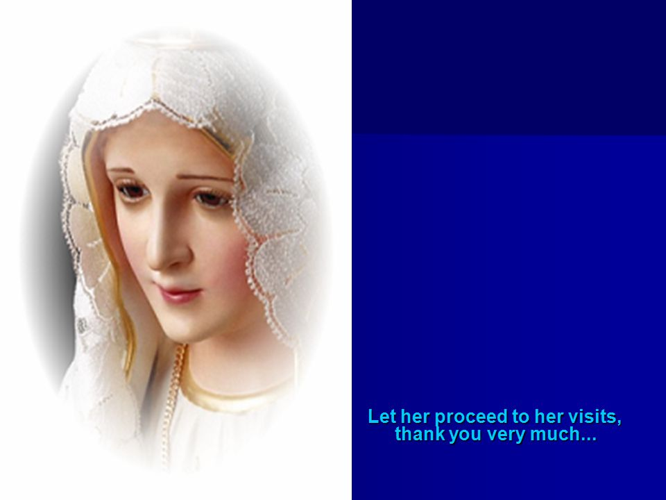 Mother Mary visited my home, my workplace, I thank the LORD.