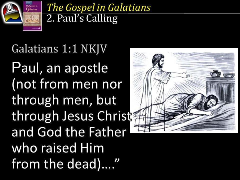 The Gospel in Galatians 2. Paul's Calling