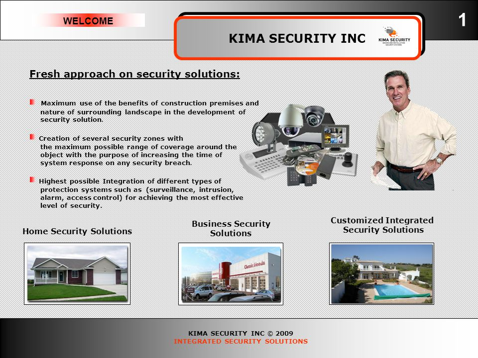 KIMA SECURITY INC © 2009 INTEGRATED SECURITY SOLUTIONS TECHNOLOGIES WE USE KIMA SECURITY INC 2 Closed Circuit Television (CCTV) is a system in which the circuit is closed and all the elements are directly connected.
