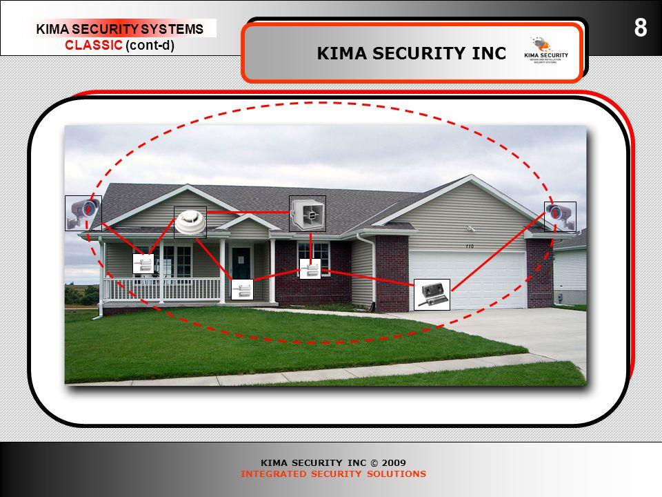 KIMA SECURITY INC © 2009 INTEGRATED SECURITY SOLUTIONS KIMA SECURITY SYSTEMS CLASSIC (cont-d) KIMA SECURITY INC 8