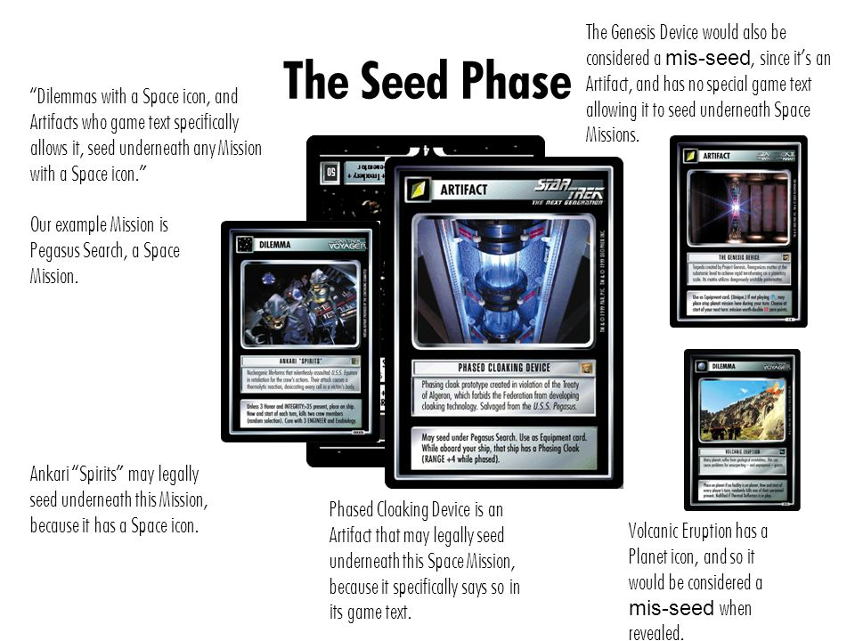 The Seed Phase Dilemmas with a Space icon, and Artifacts who game text specifically allows it, seed underneath any Mission with a Space icon. Our example Mission is Pegasus Search, a Space Mission.