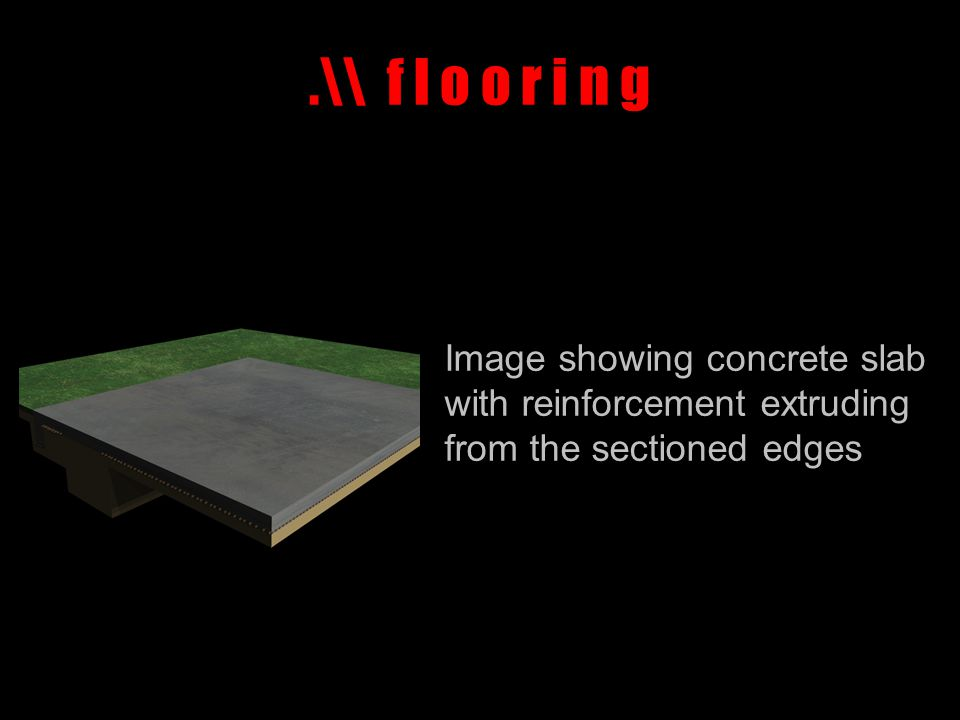 .\\ f l o o r i n g Image showing concrete slab with reinforcement extruding from the sectioned edges