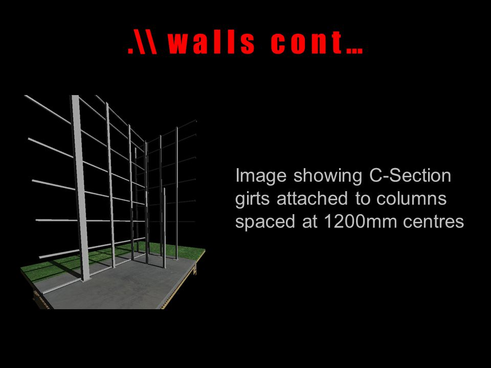 .\\ w a l l s c o n t … Image showing C-Section girts attached to columns spaced at 1200mm centres