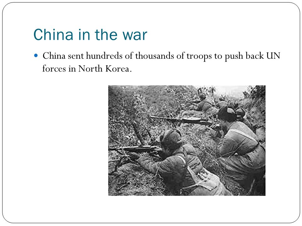 China in the war China sent hundreds of thousands of troops to push back UN forces in North Korea.