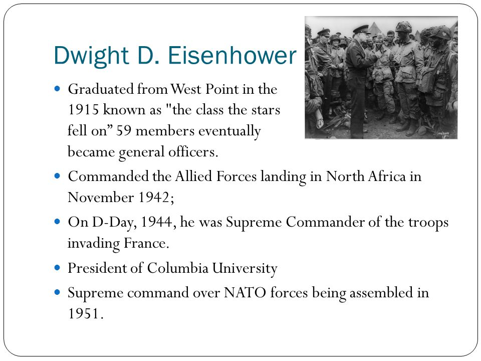 Dwight D. Eisenhower Graduated from West Point in the 1915 known as