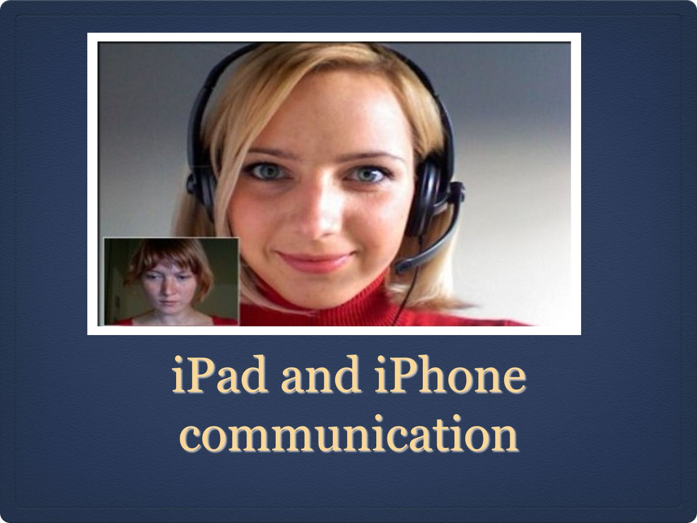 iPad and iPhone communication