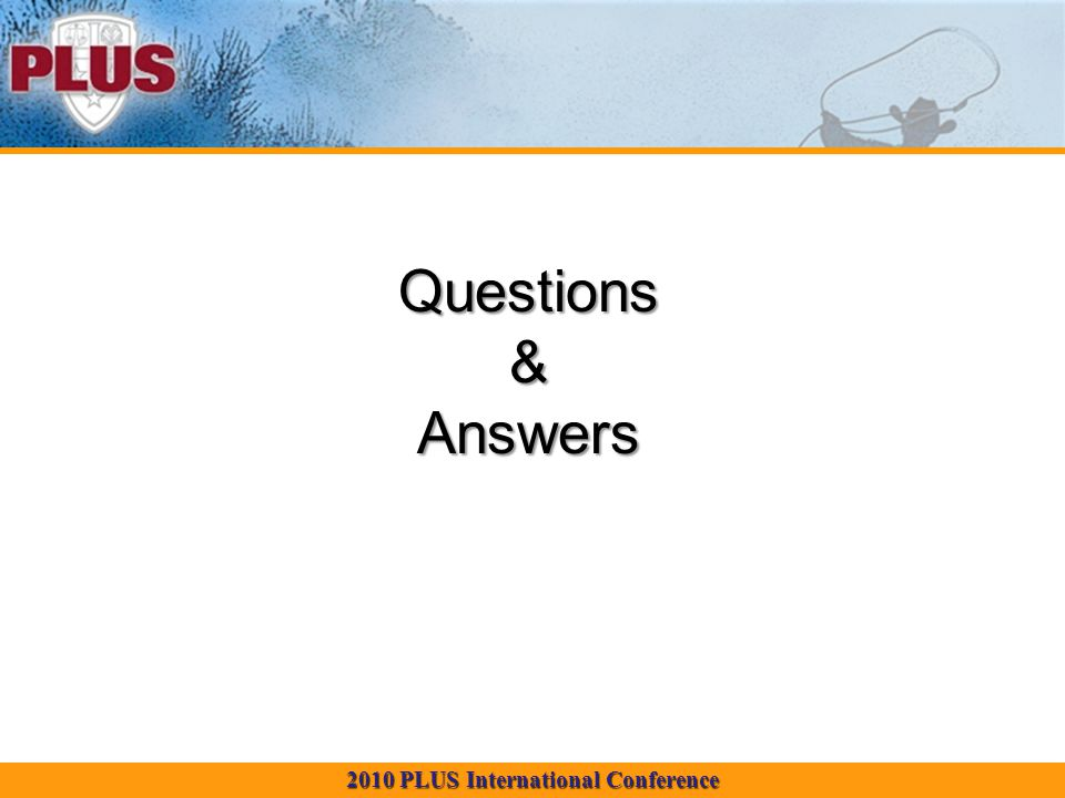 2010 PLUS International Conference Questions & Answers