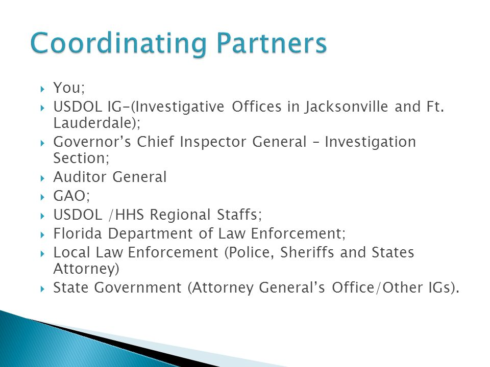  You;  USDOL IG-(Investigative Offices in Jacksonville and Ft.