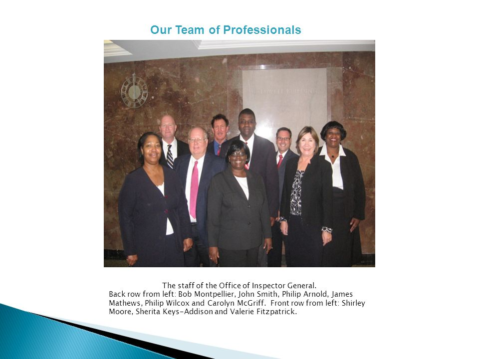 The staff of the Office of Inspector General.
