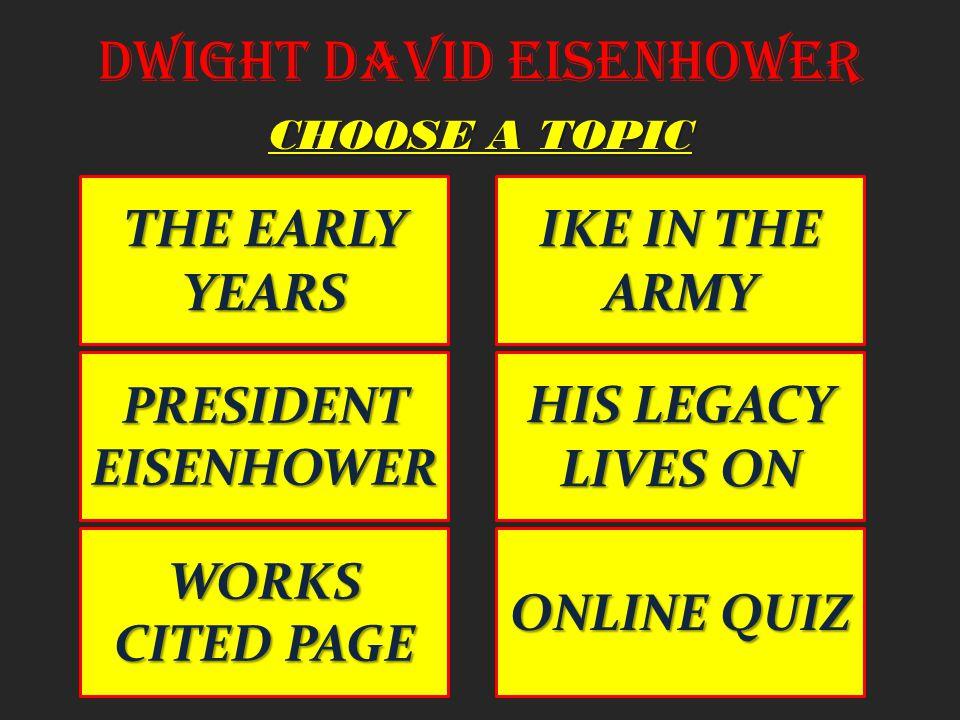 Works Cited Biography: Dwight D.Eisenhower. Dwight D.