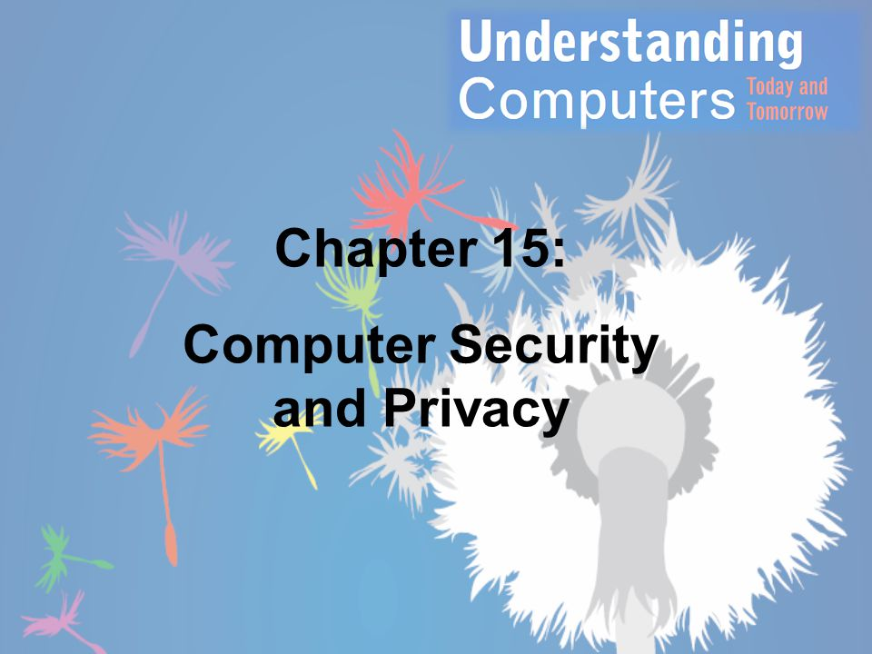 Chapter 15: Computer Security and Privacy