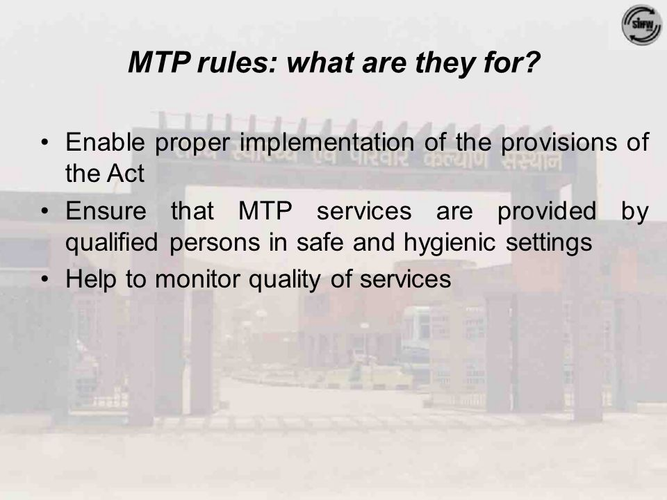 MTP rules: what are they for.