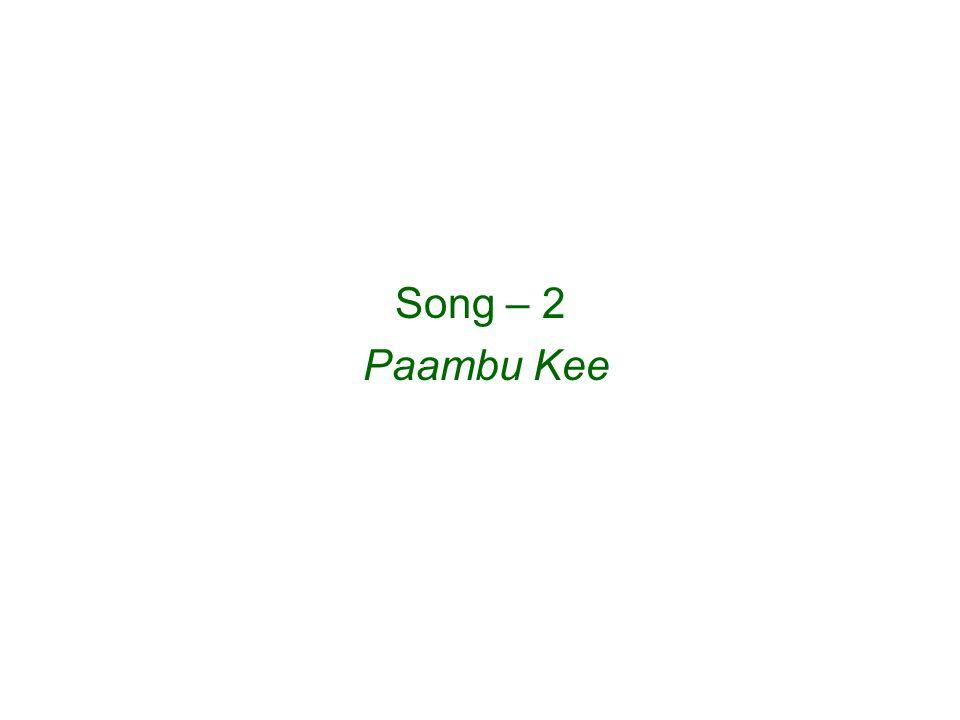 Song – 2 Paambu Kee