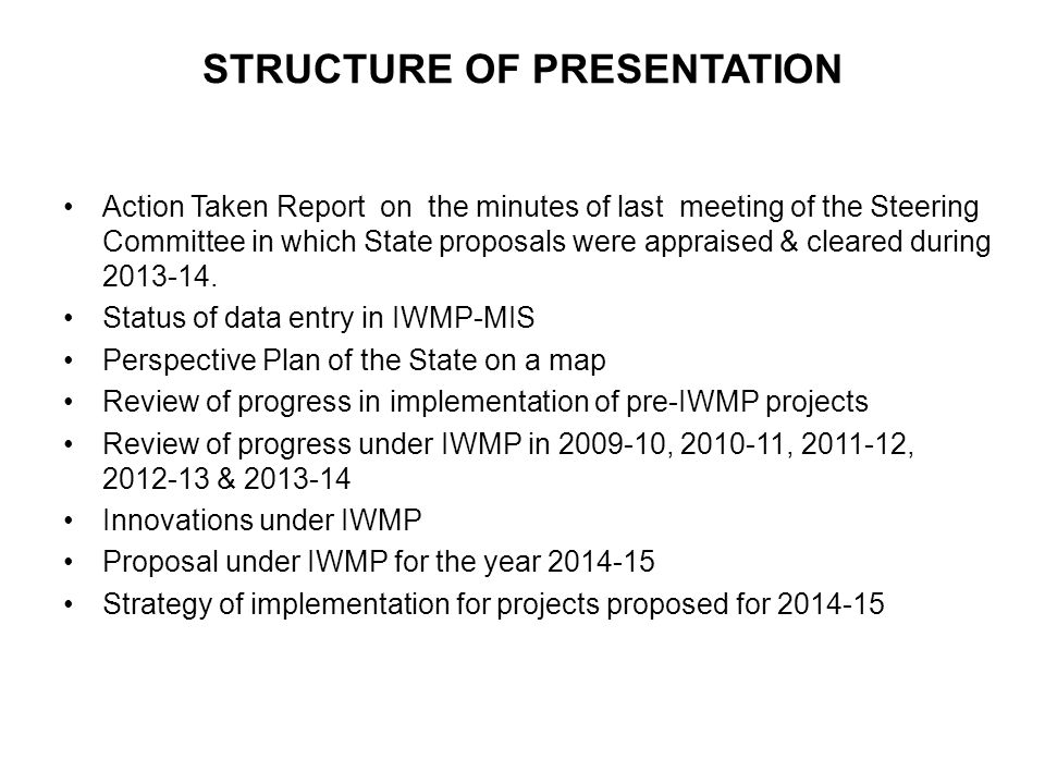 STRUCTURE OF PRESENTATION Action Taken Report on the minutes of last meeting of the Steering Committee in which State proposals were appraised & clear