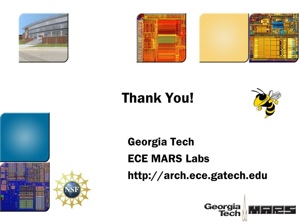 Thank You! Georgia Tech ECE MARS Labs http://arch.ece.gatech.edu