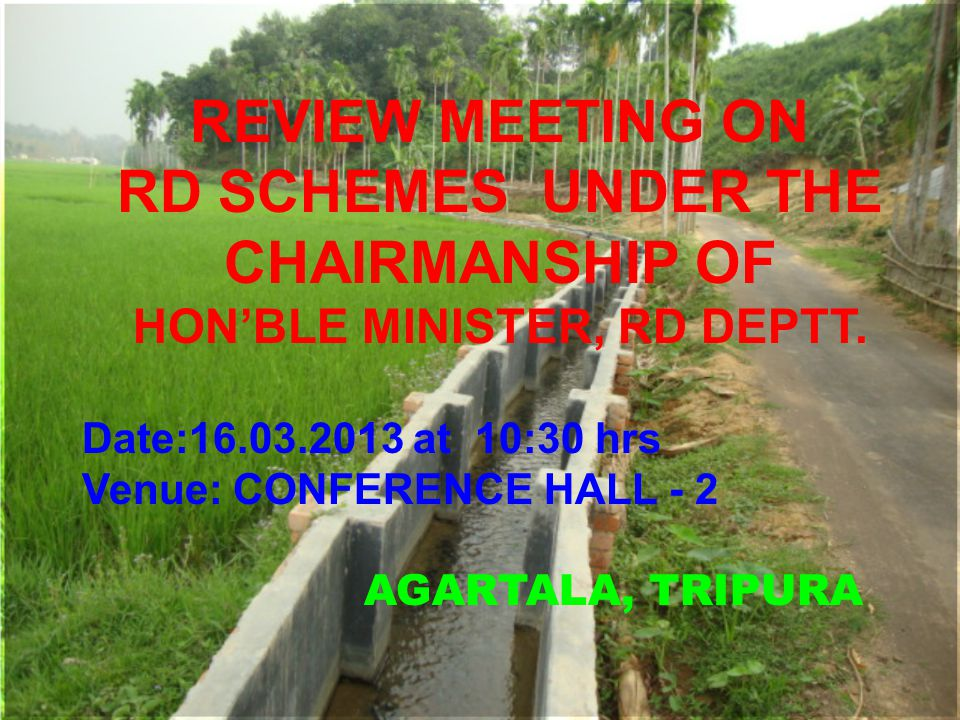AGARTALA, TRIPURA REVIEW MEETING ON RD SCHEMES UNDER THE CHAIRMANSHIP OF HON'BLE MINISTER, RD DEPTT.