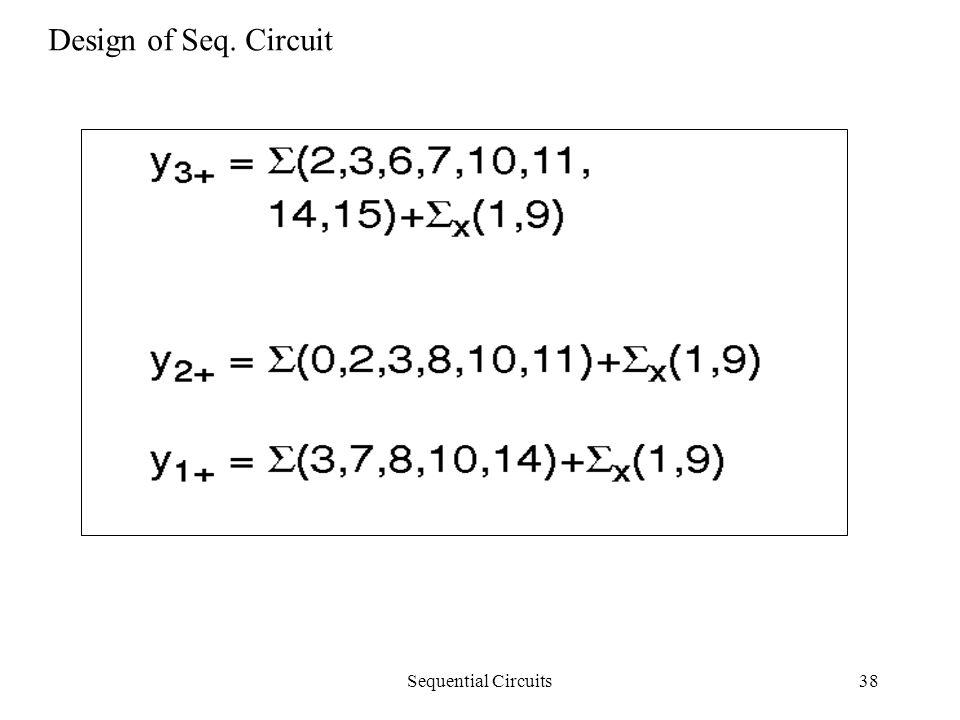 Sequential Circuits38 Design of Seq. Circuit