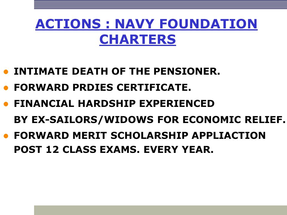 ACTIONS : NAVY FOUNDATION CHARTERS INTIMATE DEATH OF THE PENSIONER.