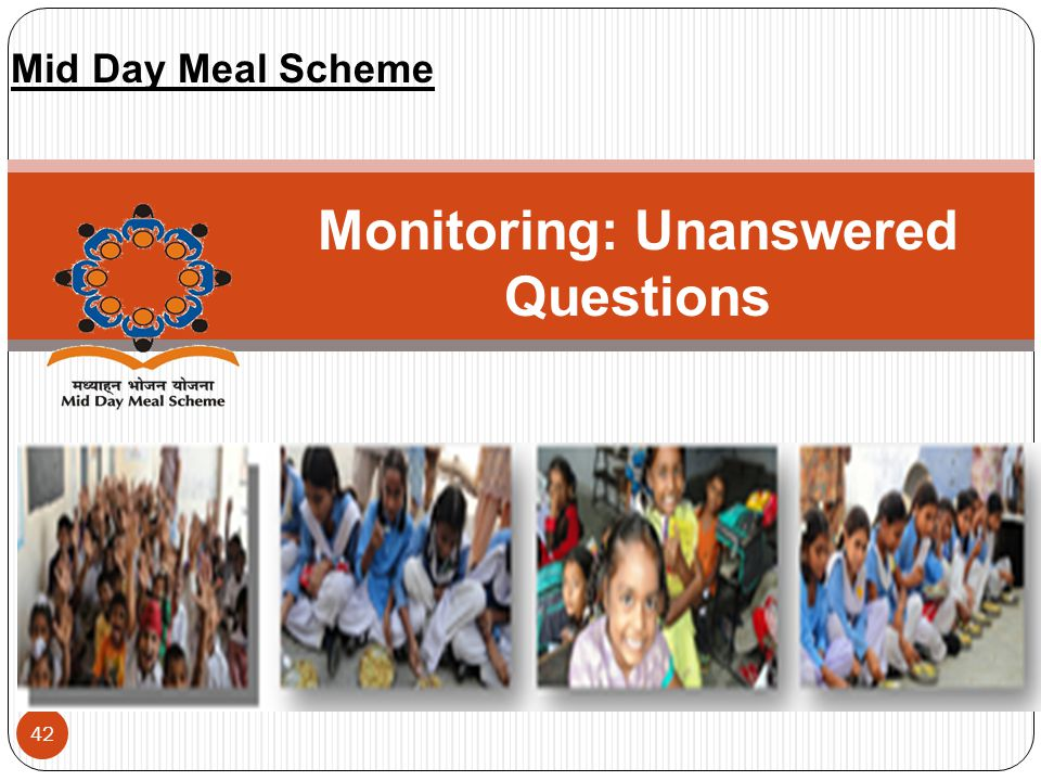 42 Monitoring: Unanswered Questions Mid Day Meal Scheme