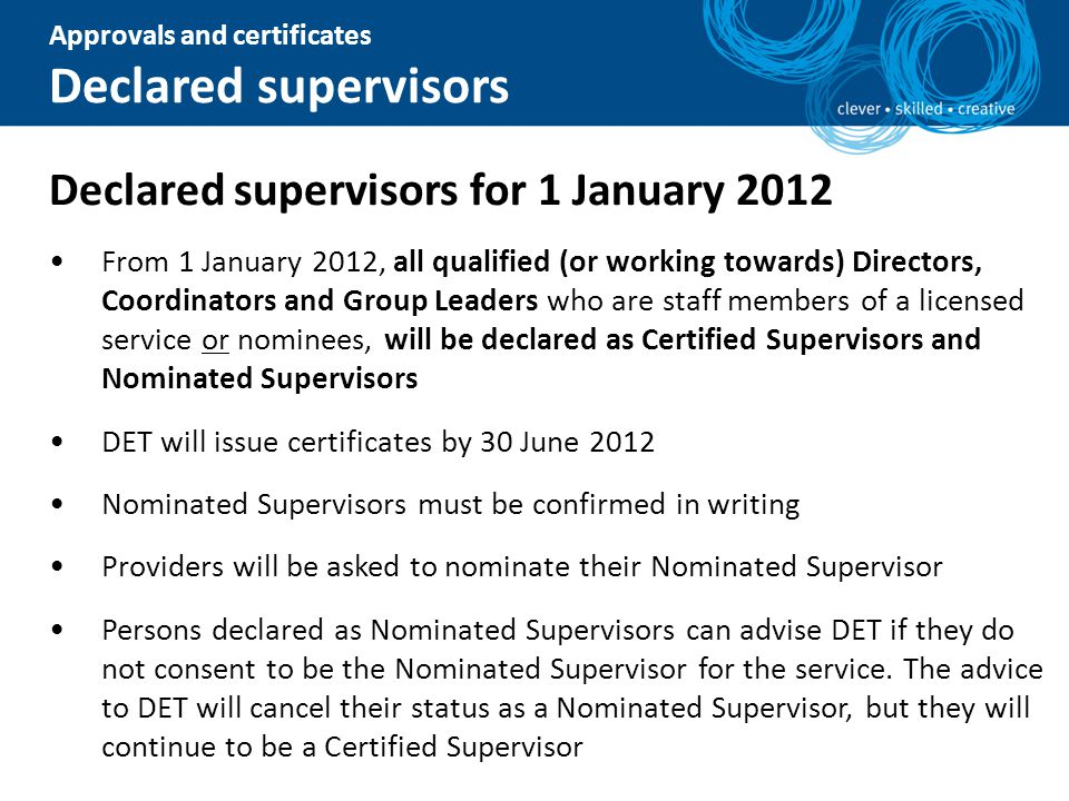Approvals and certificates Declared supervisors Declared supervisors for 1 January 2012 From 1 January 2012, all qualified (or working towards) Direct