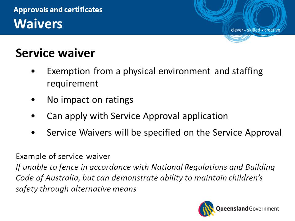 Service waiver Exemption from a physical environment and staffing requirement No impact on ratings Can apply with Service Approval application Service