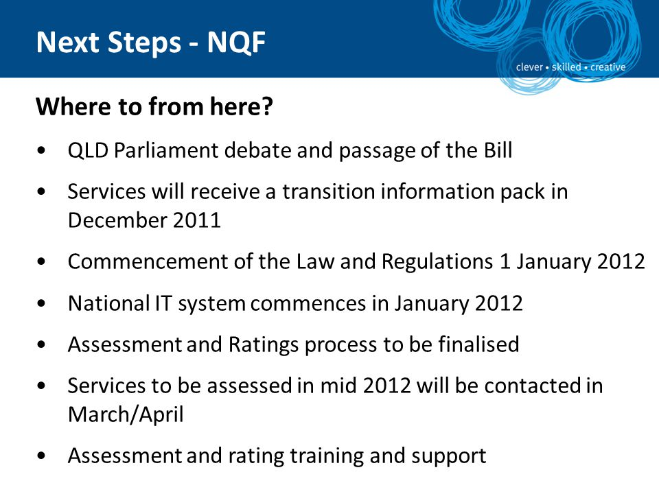 Where to from here? QLD Parliament debate and passage of the Bill Services will receive a transition information pack in December 2011 Commencement of
