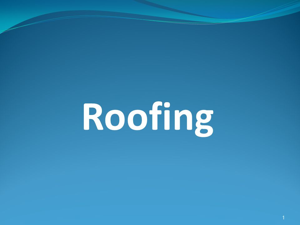 1 Roofing
