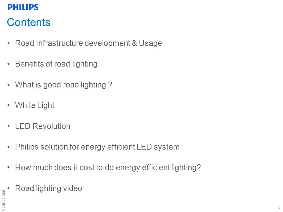 Confidential 2 Contents Road Infrastructure development & Usage Benefits of road lighting What is good road lighting .