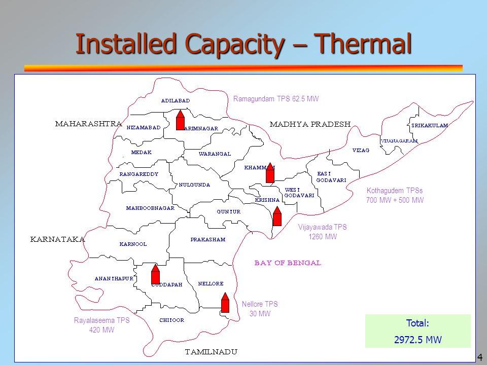 5 Installed Capacity - Hydro Nagarjunasagar 965.6 MW Srisailam-LBPH 900 MW Lower Sileru 460 MW Others and Mini HES 65 MW Wind - 2 MW Machkund 84 MW (120 MW) T.B.Dam 57.6 MW (72 MW) Singur 15 MW Total: 3584.2 MW Upper Sileru 240 MW Srisailam-RBPH 770 MW Donkarayi 25 MW