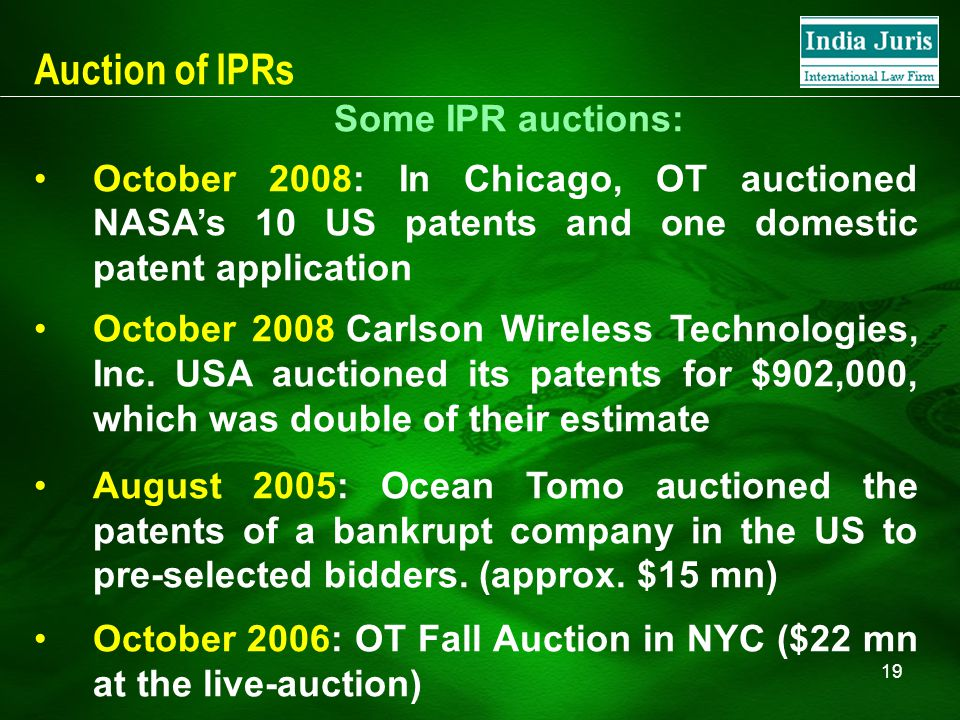 19 Some IPR auctions: October 2008: In Chicago, OT auctioned NASA's 10 US patents and one domestic patent application October 2008 Carlson Wireless Te