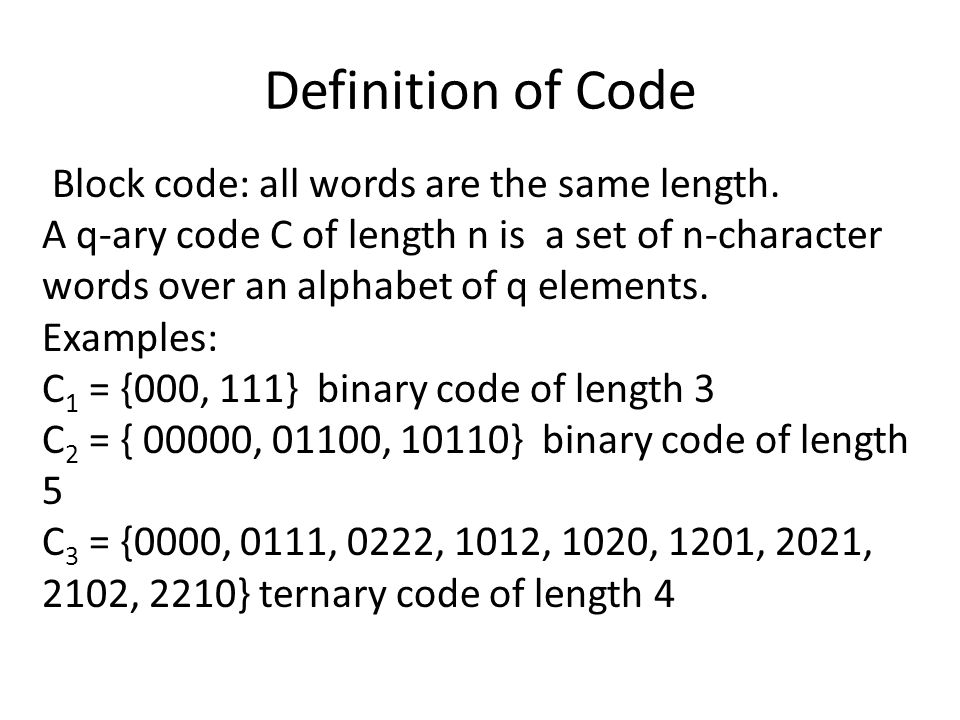 Definition of Code Block code: all words are the same length.