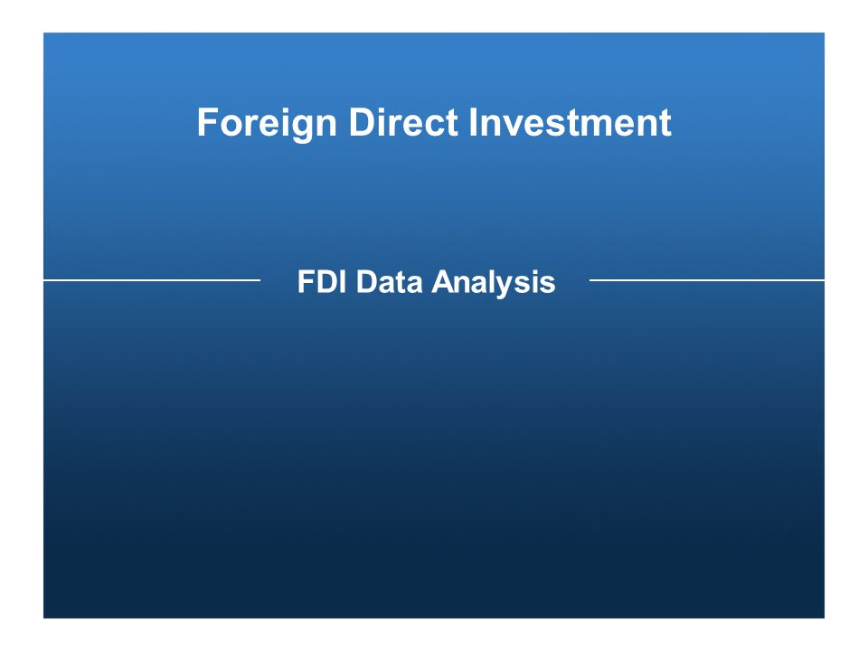 Foreign Direct Investment FDI Data Analysis