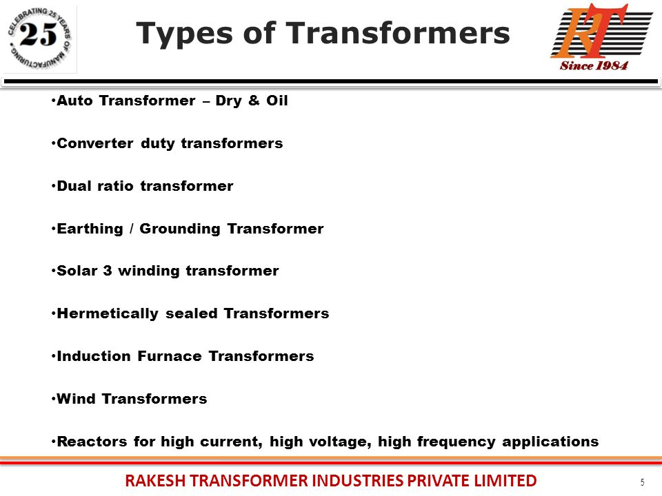 RAKESH TRANSFORMER INDUSTRIES PRIVATE LIMITED 5 Auto Transformer – Dry & Oil Converter duty transformers Dual ratio transformer Earthing / Grounding T