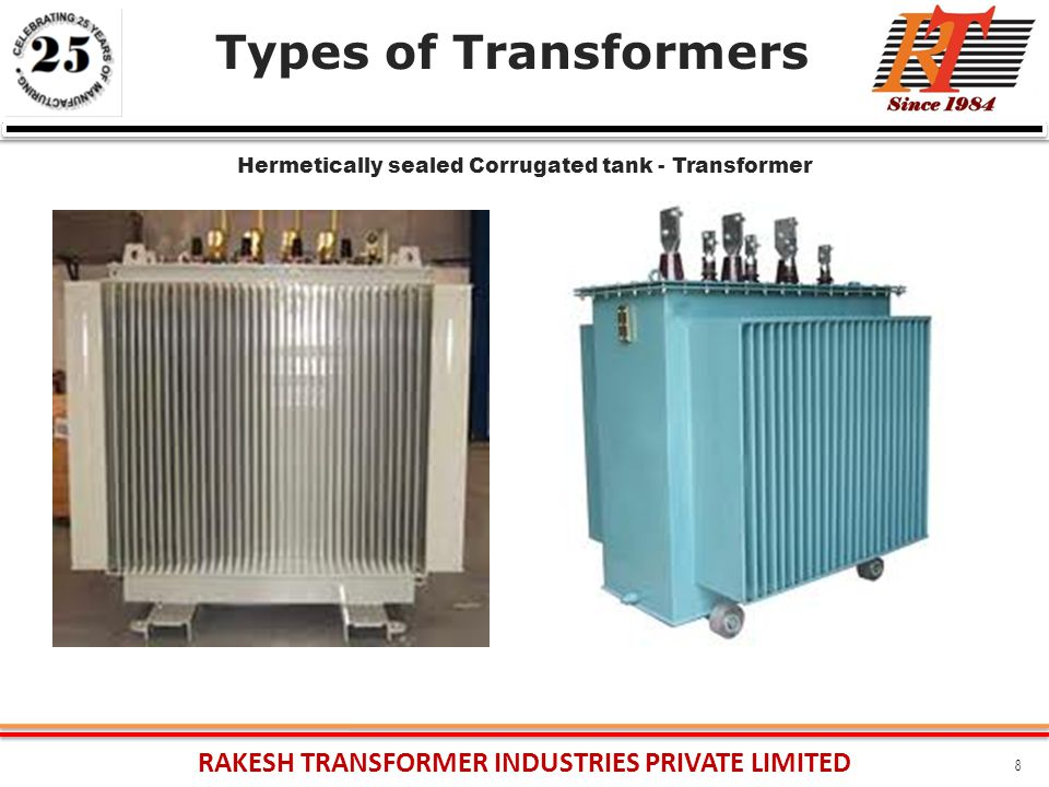 RAKESH TRANSFORMER INDUSTRIES PRIVATE LIMITED 8 Types of Transformers Hermetically sealed Corrugated tank - Transformer