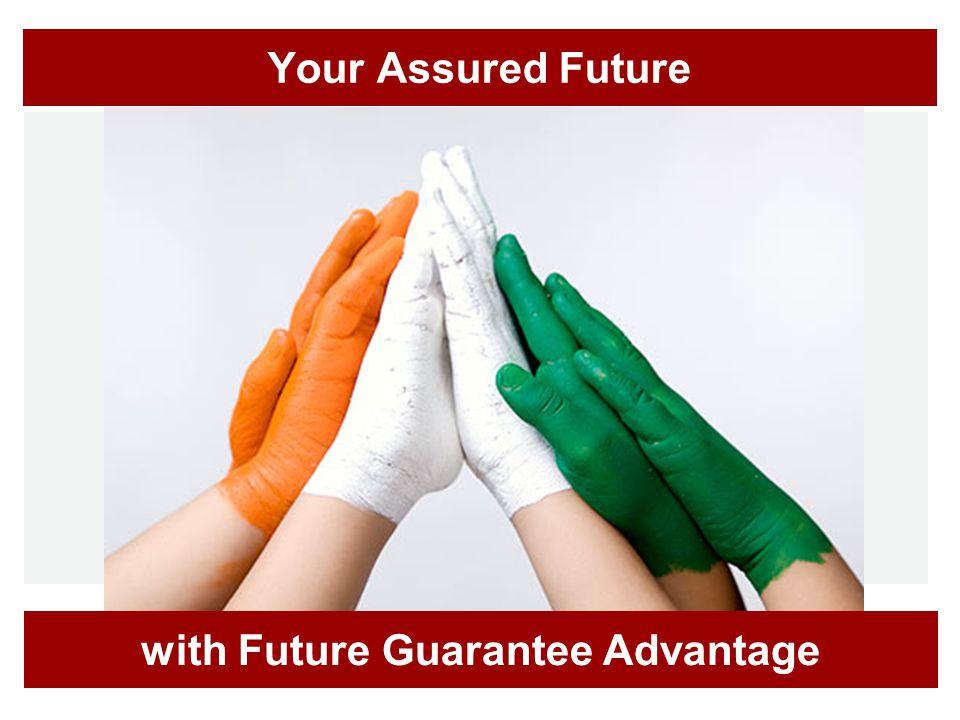 Your Assured Future with Future Guarantee Advantage