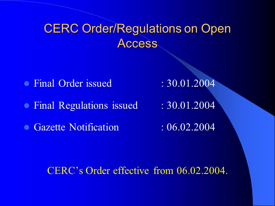 Salient Features of CERC Order / Regulations Open Access customers categorised : Short-Term - Upto One year.