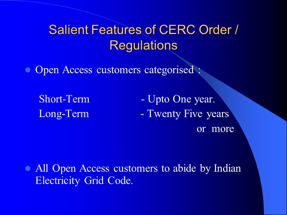 Further Classification of Open Access Customers Direct Customer – Persons directly connected to system owned or operated by CTU Embedded Customer – Other than direct customer